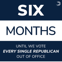 Memes, Office, and Today: SIX  MONTHS  UNTIL WE VOTE  EVERY SINGLE REPUBLICAN  OUT OF OFFICE Exactly 6 months from today, Americans will turn out to vote every climate change–denying, middle class–scamming, billionaire–enriching, health care–repealing Republican OUT of office.  Pledge to vote, and make sure Republicans know their days are numbered: dems.me/win