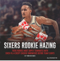 Chick-Fil-A, Chicken, and Sixers: SIXERS ROOKIE HAZING  7GERS ROOKIES MUST SUPPLY TEAMMATES WITH  CHICK-FIL-A CRISPY CHICKEN SAND WICHES BEFORE TEAM FLIGHTS  [HIT YARON WEITZMAN  OL It's Chick-Fil-A season in Philly 🍗🍔 @sixersnation_philly