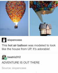 we lost 300 followers ahdvsj - textpost textposts tumblr tumblrtextpost tumblrtextposts tumblrtext tumblrpost tumblrfunny funnytumblr funny meme memes: Sixpence ee  This hot air balloon was modeled to look  like the house from UP It's adorable!  beatriz 312  ADVENTURE IS OUT THERE  Source: sixpenceee we lost 300 followers ahdvsj - textpost textposts tumblr tumblrtextpost tumblrtextposts tumblrtext tumblrpost tumblrfunny funnytumblr funny meme memes