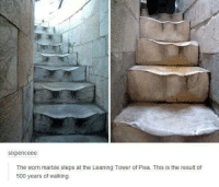 leaning tower: sixpenceee  The worn marble steps at the Leaning Tower of Pisa. This is the result of  500 years of walking
