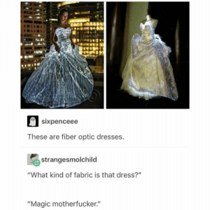 "Samuel L. Jackson wearing this, ""MAGIC MF"": sixpenceee  These are fiber optic dresses  strangesmolchild  ""What kind of fabric is that dress?""  ""Magic motherfucker."" Samuel L. Jackson wearing this, ""MAGIC MF"""