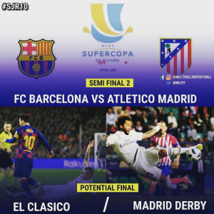 El Classico (❤) Madrid Derby(😮)  What you want in final? https://t.co/QYpzgCYboR:  #SJR10  RFEF  SUPERCOPA  D5.5SPAÑA  FC B  OFFICIAL LOGO  fO @MJ.TROLLINGFOOTBALL  SEMI FINAL 2  @MJJTF  FC BARCELONA VS ATLETICO MADRID  MESS  10  Fly  Emirates  unicel  Rakue  POTENTIAL FINAL  /  MADRID DERBY  EL CLASICO El Classico (❤) Madrid Derby(😮)  What you want in final? https://t.co/QYpzgCYboR