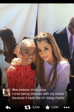 skai jackson: Skai Jackson@OfficialSkaiS  I love taking pictures with my maids  because it feels like im doing charity  1d  t 2,449  2,585...