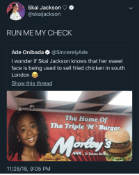 @skaijackson get your coins _ twitter twitterposts twittermemes: Skai Jackson +  @skaijackson  RUN ME MY CHECK  Ade Onibada Q @SincerelyAde  I wonder if Skai Jackson knows that her sweet  face is being used to sell fried chicken in soutlh  London  Show this thread  The Home Of  The Triple M' Burger  MMM... It Tastes Better  11/28/18, 9:05 PM @skaijackson get your coins _ twitter twitterposts twittermemes