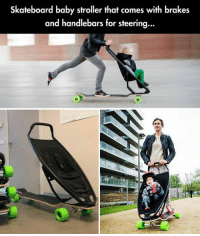 Moms, Skateboarding, and Cool: Skateboard baby stroller that comes with brakes  and handlebars for steerina... <p>For Cool Skater Moms Only.</p>