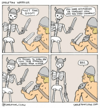 "True, Http, and How: SKELE TON WARRIOR  MEET YOUR  DOOM  YoU HAVE NO MUSCLES  OR TENDONS! How  ARE YOU EVEN STANDING?  'M TRYING TO SHOW YOU  THAT TRUE STRENGTH  COMES FRom W ITHIN  BRO  つ.  @SKELETON CLAw  SKELETONCLAW.COM <p>Skeleton Warrior via /r/wholesomememes <a href=""http://ift.tt/2zY2ZTU"">http://ift.tt/2zY2ZTU</a></p>"