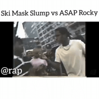 @rap ski mask went dumb who do you think went harder ?➡️ TAG 5 FRIENDS ➡️ TURN ON POST NOTIFICATIONS: Ski Mask Slump vs ASAP Rocky  @rap @rap ski mask went dumb who do you think went harder ?➡️ TAG 5 FRIENDS ➡️ TURN ON POST NOTIFICATIONS