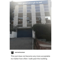 Trendy, How, and Skins: Skin good enough to eat  earnest Woman  This just does not become any more acceptable  no matter how often i walk past this building in This House, We Eat Skin ,,.. Like for good skin :) . , ,.,.,, ,.....Mmmmhm mm m m mmmmm yess