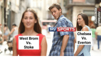 That awkward moment when Sky Sports choose to broadcast WestBrom - Stoke ahead of Chelsea - Everton 😂: sky SPORTS  Chelsea  West Brom  Vs.  Stoke  Everton That awkward moment when Sky Sports choose to broadcast WestBrom - Stoke ahead of Chelsea - Everton 😂
