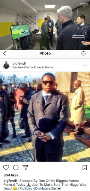 https://t.co/VKBnR8bdxO: sky sports  Premier Leogue  LIVE  AIA  AIA  fy TrollFootball  O TheFootballTroll   Photo  bigfendi  Necker-Sharpe Funeral Home  864 likes  bigfendi I Stopped By One Of My Biggest Haters  Funeral Today A Just To Make Sure That Nigga Was  Dead  https://t.co/VKBnR8bdxO