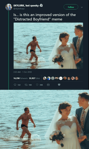 "laughingfish: laughingfish: First thing I saw when I opened Twitter (x) weqqewqewqesddsfdsfdsfDSASDSADA : SKYLXRK, but spooky &  @skylxrksays  Follow  Is... is this an improved version of the  ""Distracted Boyfriend"" meme  2:03 AM 1 Oct 2018  16,290 Retweets 55,927 Likes laughingfish: laughingfish: First thing I saw when I opened Twitter (x) weqqewqewqesddsfdsfdsfDSASDSADA"