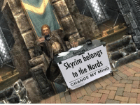 Skyrim: Skyrim belongs  to the Nords  CHANGE MY MIND