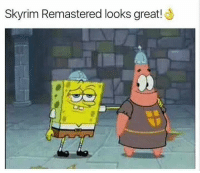 - Political Memes/Donnie: Skyrim Remastered looks great! - Political Memes/Donnie