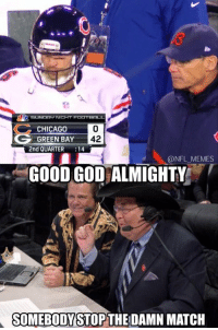 If Jim Ross was commentating tonight's game..: SLADDAP NICHT FOOTBALL  CHICAGO  42  GREEN BAY  2nd QUARTER  14  @NFL MEMES  GOOD GOD ALMIGHTYE  SOMEBODY STOP THE DAMN MATCH If Jim Ross was commentating tonight's game..