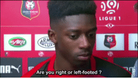 Dembele is mad 😂😂😂 https://t.co/v9AgaYYH4z: SLADE RENNAIM  LIGUE 1  MAN Are you right or left-footed? Dembele is mad 😂😂😂 https://t.co/v9AgaYYH4z