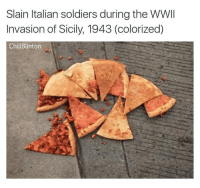 😔😔 that's what sausage italians get . . Follow @hoedity (me) for more 💣💥: Slain Italian soldiers during the WWII  Invasion of Sicily, 1943 (colorized)  Chill Blinton 😔😔 that's what sausage italians get . . Follow @hoedity (me) for more 💣💥