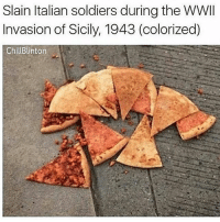 • (Follow @irepostshittymemes for more funny posts😂👈🏻): Slain Italian soldiers during the WWII  Invasion of Sicily, 1943 (colorized)  Chill Blinton • (Follow @irepostshittymemes for more funny posts😂👈🏻)