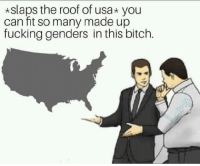 "Bitch, Dank, and Fucking: *slaps the roof of usa you  can fit so many made up  fucking genders in this bitch. <p>Apache attack helicopter via /r/dank_meme <a href=""https://ift.tt/2lWeySJ"">https://ift.tt/2lWeySJ</a></p>"