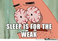 The gamer philosophy!: SLEEP IS FOR THE  WEAK  memecenter com  Manhetenterada The gamer philosophy!