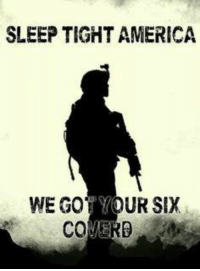 Memes, Prayer, and 🤖: SLEEP TIGHT AMERICA  WEGO YOUR SIX  COVERB Good night, Family. Your sons and daughters are in my prayers!