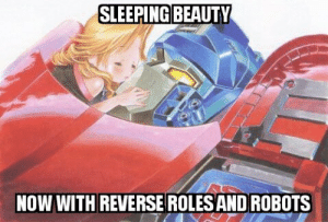 Transformers Memes PG-13 Part 9: SLEEPING BEAUTY  NOW WITH REVERSEROLES ANDROBOTS Transformers Memes PG-13 Part 9