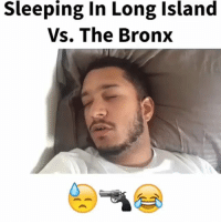 Funny, Lol, and Sleeping: Sleeping In Long Island  Vs. The Bronx The immunity is different lol.. Rp @jcaldoesit funniest15 viralcypher funniest15seconds