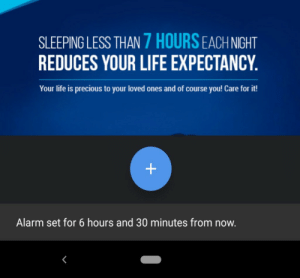 Life, Precious, and Alarm: SLEEPING LESS THAN 7 HOURS EACH NIGHT  REDUCES YOUR LIFE EXPECTANCY  Your life is precious to your loved ones and of course you! Care for it!  Alarm set for 6 hours and 30 minutes from now.