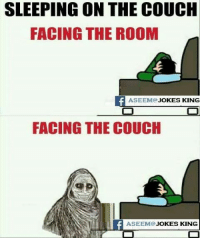 Memes, Couch, and Jokes: SLEEPING ON THE COUCH  FACING THE ROOM  ASEEMO JOKES KING  FACING THE COUCH  ASEEMO JOKES KING :P
