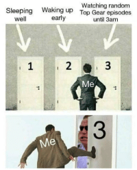 """Soon..., Top Gear, and Sleeping: Sleeping  well  Waking up  early  Watching random  Top Gear episodes  until 3amm  1  2  3  Me <p>Top Gear's got a lot of potential, buy soon before it crashes via /r/MemeEconomy <a href=""""https://ift.tt/2wvP3zY"""">https://ift.tt/2wvP3zY</a></p>"""