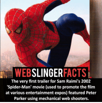 "Memes, Spider, and SpiderMan: SLINGER  FACTS  The very first trailer for Sam Raimi's 2002  ""Spider-Man' movie (used to promote the film  at various entertainment expos) featured Peter  Parker using mechanical web shooters. ▲▲ - Mechanical, non-mechanical or doesn't matter?- My other IG accounts @factsofflash @yourpoketrivia @facts_of_heroes ⠀⠀⠀⠀⠀⠀⠀⠀⠀⠀⠀⠀⠀⠀⠀⠀⠀⠀⠀⠀⠀⠀⠀⠀⠀⠀⠀⠀⠀⠀⠀⠀⠀⠀⠀⠀ ⠀⠀----------------------- spiderman peterparker tomholland marvelfacts spidermanfacts webslingerfacts venom carnage avengers xmen justiceleague marvel homecoming tobeymaguire andrewgarfield ironman spiderman2099 civilwar auntmay like gwenstacy maryjane deadpool miguelohara hobgoblin milesmorales like4like"