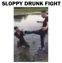 Holy shit that was funny: SLOPPY DRUNK FIGHT Holy shit that was funny