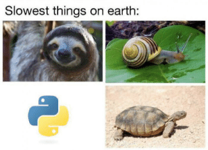 Python vs C++, java, etc: Slowest things on earth: Python vs C++, java, etc