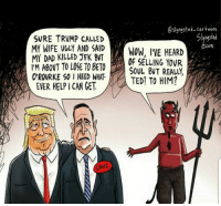 Lol: slyngstad cartoons  Slnpstad  SURE TRUMP CALLED  MY WIFE VGLY AND SAIDWOW, IVE HEARD  MY DAD KILLED FK BVT  TM ABOVT TO LOSE TO BETOE  O'ROURKE SO INEEDWHAT- TED? TO HIM?  EVER HELP I CAN CET  OF SELLING YOVR  SOUL BUT REALLY  CRUZ Lol