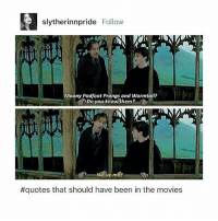 Memes, Movies, and Quotes: slytherinnpride Follow  1  Moony Padfoot Prongs and Wormtai?  Do you know them  e/ve met  #quotes that should have been in the movies qotd: try to spell muggle two letters at a time with your eyes closed ✌🏻