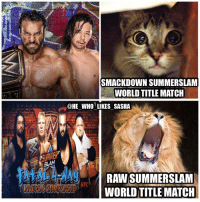 I can't wait for the raw summerslam world title match as for smackdown I just hope shinsuke wins I don't expect a good match. wwe wwememe wwememes jindermahal shinsukenakamura braunstrowman brocklesnar suplexcity samoajoe romanreigns wwechampion universalchampion summerslam wrestler wrestling wrestlingmemes wrestlemania prowrestling worldwrestlingentertainment wweuniverse wwenetwork wwesuperstars raw mondaynightraw smackdown sdlive wwesmackdown nxt wwenxt wwelive: SMACKDOWN SUMMERSLANM  WORLD TITLE MATCH  @HE WHO LIKES SASHA  WORLD TITLE MATCH I can't wait for the raw summerslam world title match as for smackdown I just hope shinsuke wins I don't expect a good match. wwe wwememe wwememes jindermahal shinsukenakamura braunstrowman brocklesnar suplexcity samoajoe romanreigns wwechampion universalchampion summerslam wrestler wrestling wrestlingmemes wrestlemania prowrestling worldwrestlingentertainment wweuniverse wwenetwork wwesuperstars raw mondaynightraw smackdown sdlive wwesmackdown nxt wwenxt wwelive