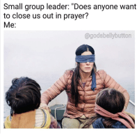 """10 Hilarious Christian Memes that Made us LOL This Week!: Small group leader: """"Does anyone want  to close us out in prayer?  Me:  agodsbellybutton 10 Hilarious Christian Memes that Made us LOL This Week!"""