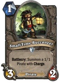 Memes, 🤖, and Buccaneers: small Time Buccaneer  Battlecry: Summon a 1/1  Pirate with Charge.  Pirate Actual text Like Order of Rexxar
