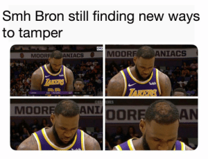 How ya get hair grafts & still bald again: Smh Bron still finding new ways  to tamper  MOOR  ANIACS  MOOR  ANIACS  ในǐsh  wish  TAKERS  LAKERS  17 4th Otr 5:02 24  MOOREANTOOR  ANI How ya get hair grafts & still bald again
