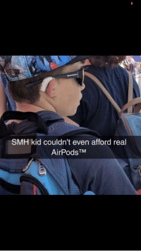 SMH: SMH kid couldn't even afford real  AirPodsTM