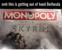 😂😂😂: smh this is getting out of hand Bethesda  MONOPOLY  SKYRIM  um den großen Deal 😂😂😂