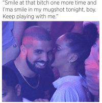 """Bitch, Memes, and Death: """"Smile at that bitch one more time and  I'ma smile in my mugshot tonight, boy.  Keep playing with me."""" 😊 any one else's man got a death wish! bipolargirlfriend"""