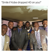 "Basketball, Lmao, and Nba: ""Smile if Kobe dropped 40 on you!""  @NBAMEMES lmao peep Jalen 😂 nbamemes nba kobe"