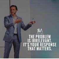 Follow my favourite CEO and motivational speaker @smillionmori for the best motivation!: Smillion Mori  THE PROBLEM  IS IRRELEVANT  IT'S YOUR RESPONSE  THAT MATTERS Follow my favourite CEO and motivational speaker @smillionmori for the best motivation!