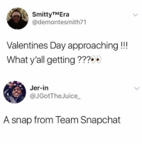 @pubity was voted 'best meme account on Instagram' 😂: SmittyTMEra  @demontesmith71  Valentines Day approaching!!!  What y'all getting???  Jer-in  @JGotTheJuice_  A snap from Team Snapchat @pubity was voted 'best meme account on Instagram' 😂
