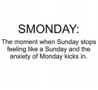 😭️: SMONDAY:  The moment when Sunday stops  feeling like a Sunday and the  anxiety of Monday kicks in 😭️