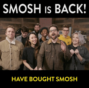 Dank, Home, and Back: SMOSH Is BACK!  HAVE BOUGHT SMOSH We found a NEW home!