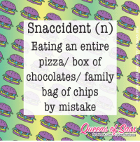 Boxing, Memes, and Pizza: Snaccident On  Eating an entire  pizza/ box of  chocolates/ family  bag of chips  by mistake  acebook.com /queens ofsass It was a snaccident, I swear! #QueensofSass