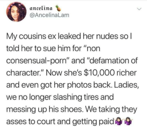 "snacfu: diazeddies:   brownbitchacho:  ifuckwiththerainbows:  wheresmywig:  supersavagephil:   highsocietybarbiedoll: I'll represent you in court :)  Isn't it consensual when she gave him the photos when they were together 🔚   From a lawyer: ""The photos were consensual. But she did not consent to distribution ""  He really thought he did something with that comment and his lil stank emoji at the end lol   Reblog to save a LIFE dat shit is not ok   for the ladies, and even gentlemen, who follow me and find themselves in this situation.    Phil said 🤡  : snacfu: diazeddies:   brownbitchacho:  ifuckwiththerainbows:  wheresmywig:  supersavagephil:   highsocietybarbiedoll: I'll represent you in court :)  Isn't it consensual when she gave him the photos when they were together 🔚   From a lawyer: ""The photos were consensual. But she did not consent to distribution ""  He really thought he did something with that comment and his lil stank emoji at the end lol   Reblog to save a LIFE dat shit is not ok   for the ladies, and even gentlemen, who follow me and find themselves in this situation.    Phil said 🤡"