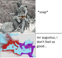 Good, Augustus, and Snap: *snap  mr augustus, i  don't feel so  good...