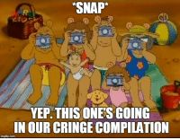 """Snap, One, and Cringe: """"SNAP  YEP. THIS ONE S GOING  IN OUR CRINGE COMPILATION"""